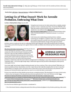 Letting Go of What Doesn't Work for Juvenile Probation, Embracing What Does _ Juvenile Justice Information Exchange - Cover